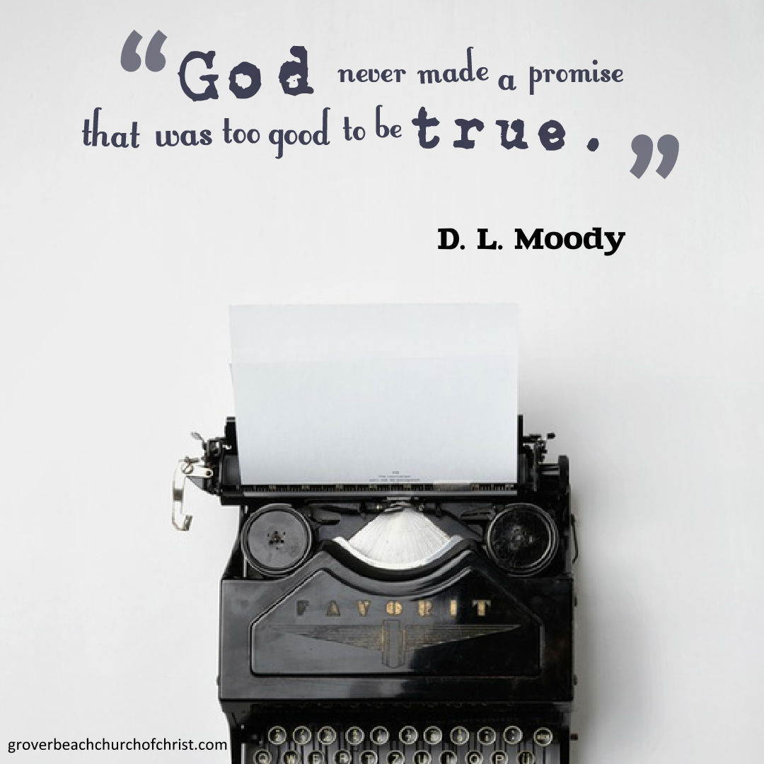 DL Moody God never made made a promise that was too good to be true