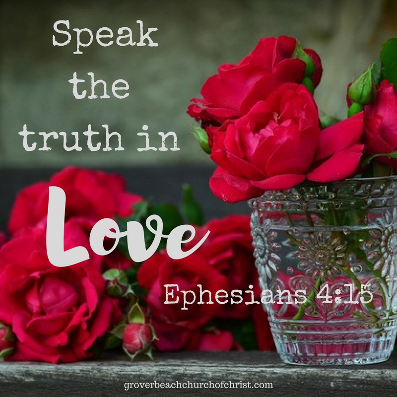 Eph 4:15 Speak the truth in love