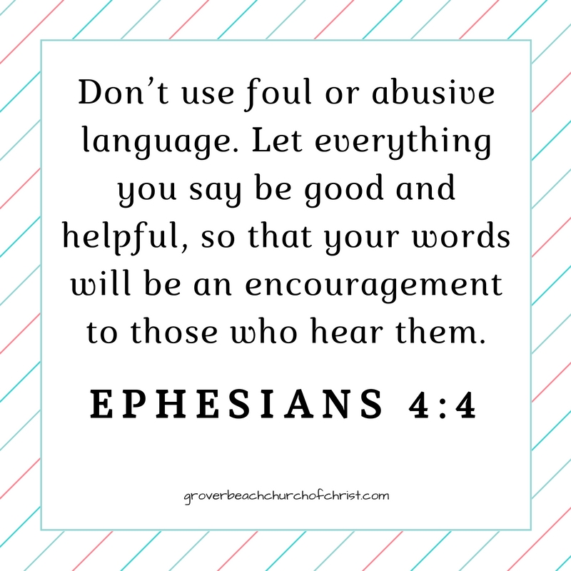 Eph 4:4 Don't use foul or abusive language