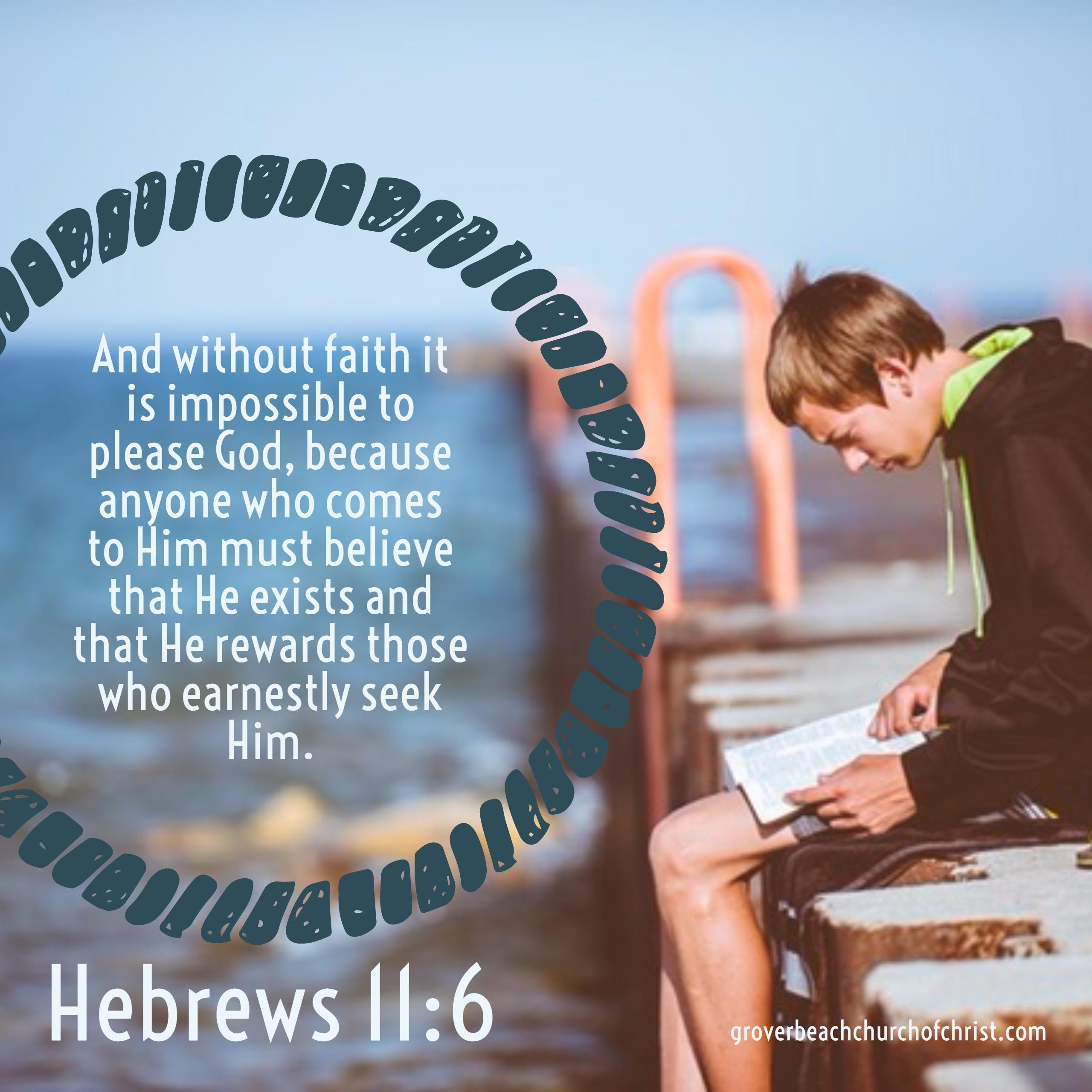 Hebrews 11-6 And without faith