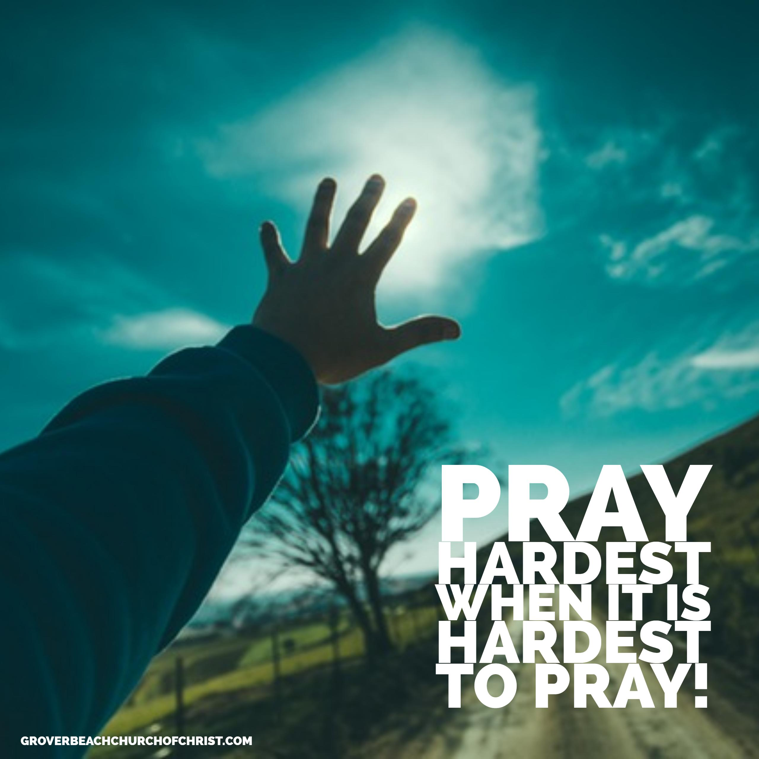 pray-hardest-when-it-is