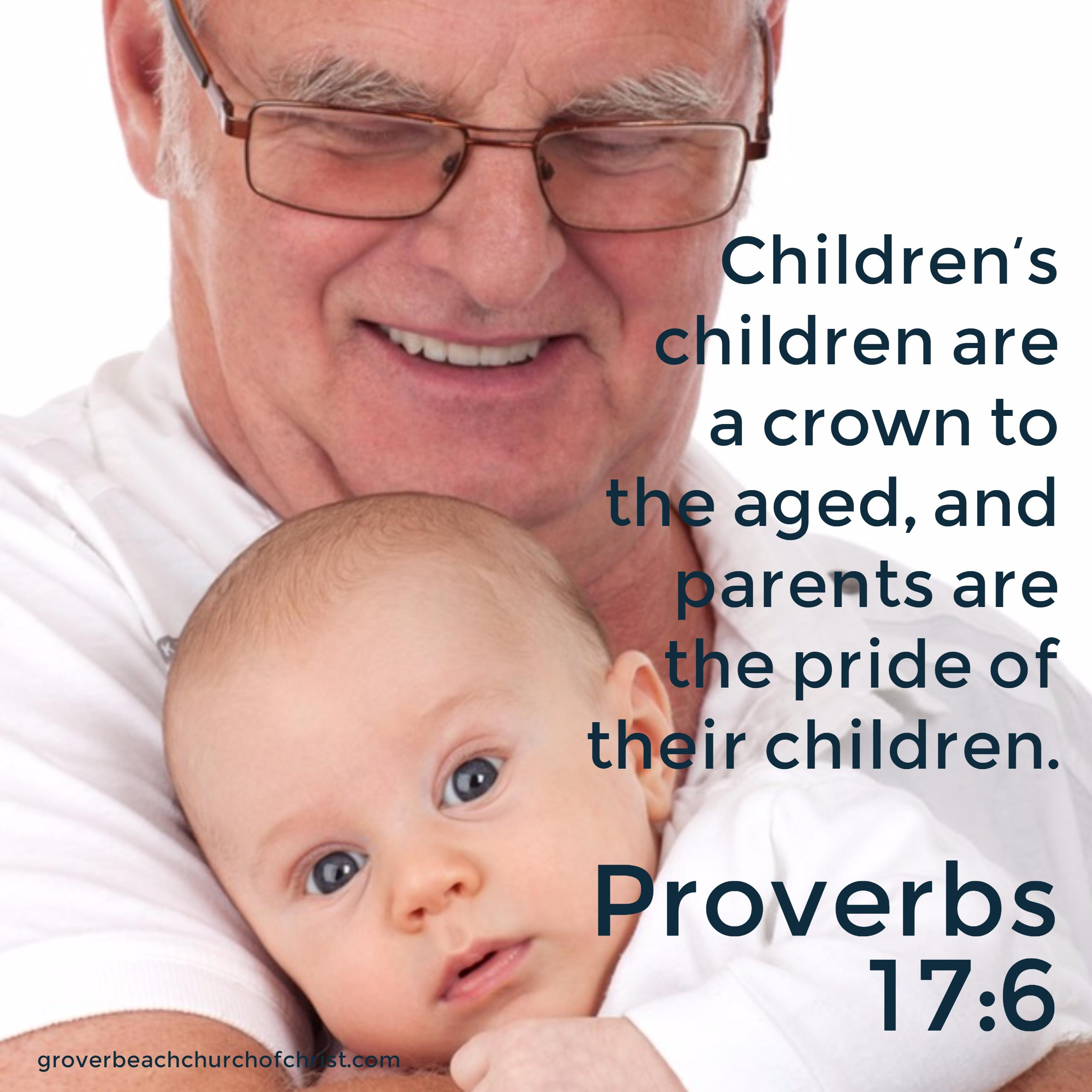 Proverbs 17-6 Children's children are a crown