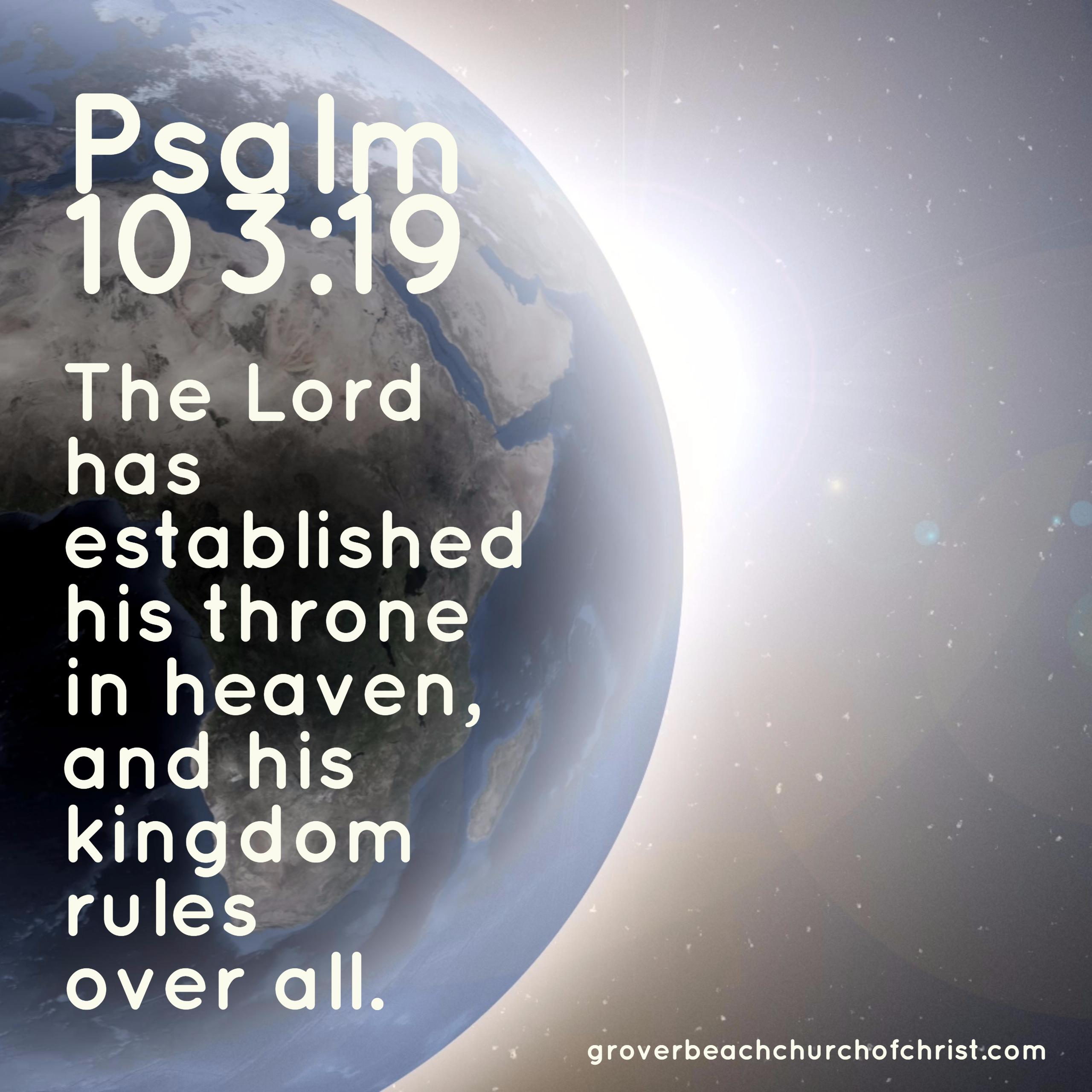Psalm 103:19 The Lord has established