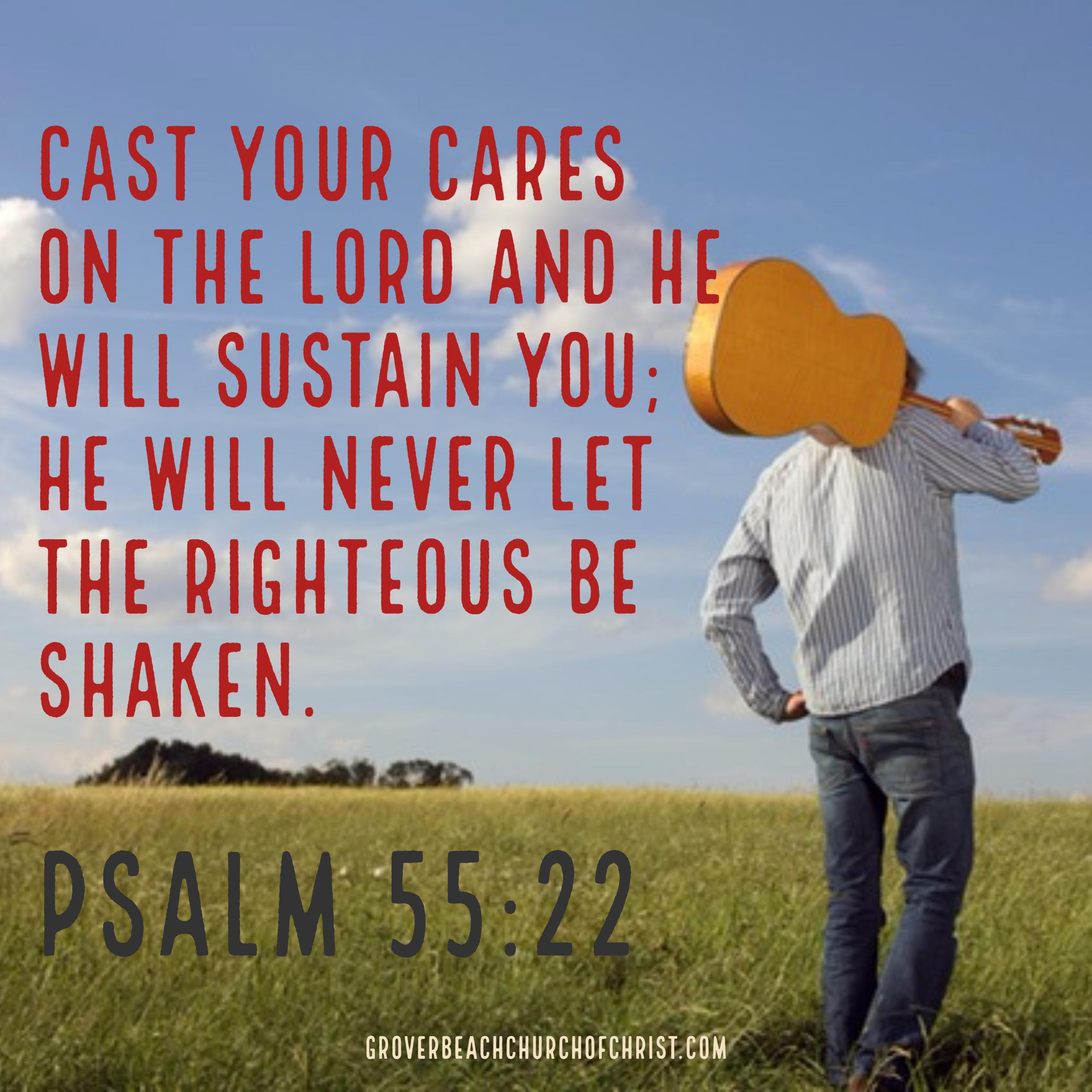 Psalm 55:22 Cast your cares
