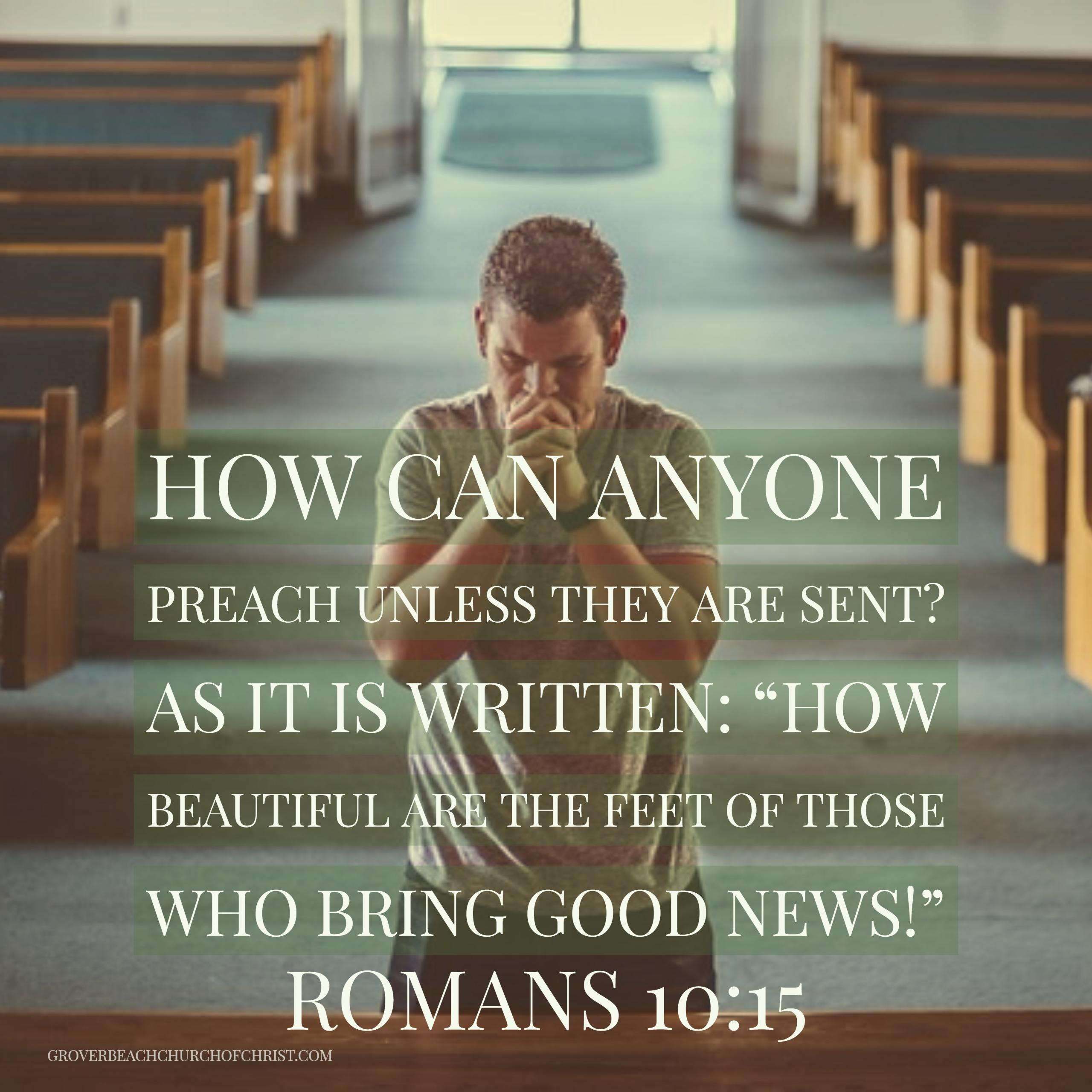 Romans 10-15 How can anyone preach unless